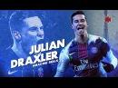 Julian Draxler - PSG - Amazing Skills Goals - 2017 HD