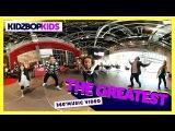 KIDZ BOP Kids - The Greatest (360 Official Music Video) KIDZ BOP 34 #YouTubeSpaceLA