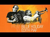Wynton Marsalis Quintet &amp Richard Galliano - From Billie Holiday To Edith Piaf