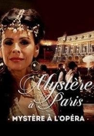 """Тайна """"Гранд-опера"""" / Mystere a l'Opera (2015)"""