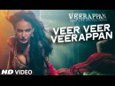 Veer Veer Veerappan Video Song VEERAPPAN Shaarib Toshi Ft Paayal Dev and Vee T Series