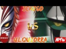 Ичиго против Улькиорры HD ✦ Ichigo vs Ulquiorra HD [AMV]