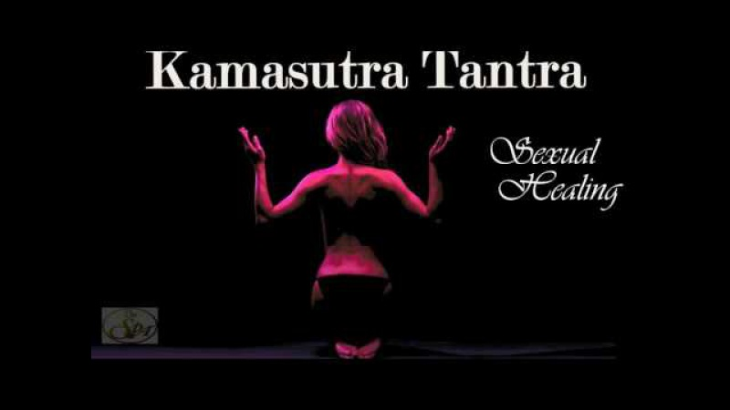 KAMASUTRA TANTRA SEXUAL HEALING RELAXING SEX MUSIC MIX 2017 SPA MASSAGE MUSIC 2 show0