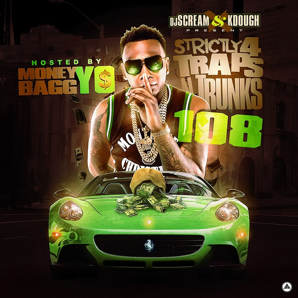 Strictly 4 The Traps N Trunks 108 (Hosted By MoneyBagg Yo) - 2016
