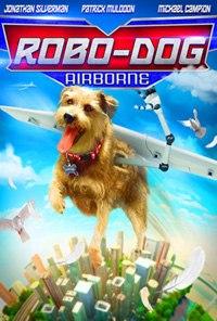 Робопёс. Авиационный / Robo-Dog: Airborne (2017)