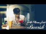 Ab Phirse Jab Baarish - Darshan Raval  Official Video 2016