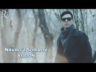 Navro'z Sobirov - Vijdon | Навруз Собиров - Виждон