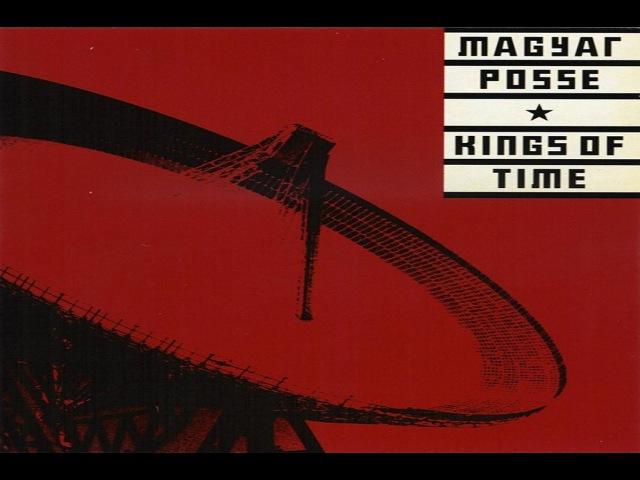 Magyar Posse - Kings Of Time [Full Album]