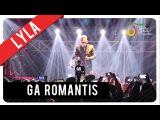 Lyla - Ga Romantis  Official Video Clip