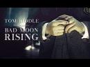 Tom Riddle | Bad moon rising