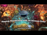 Playing Hearthstone with an Amazon Echo!