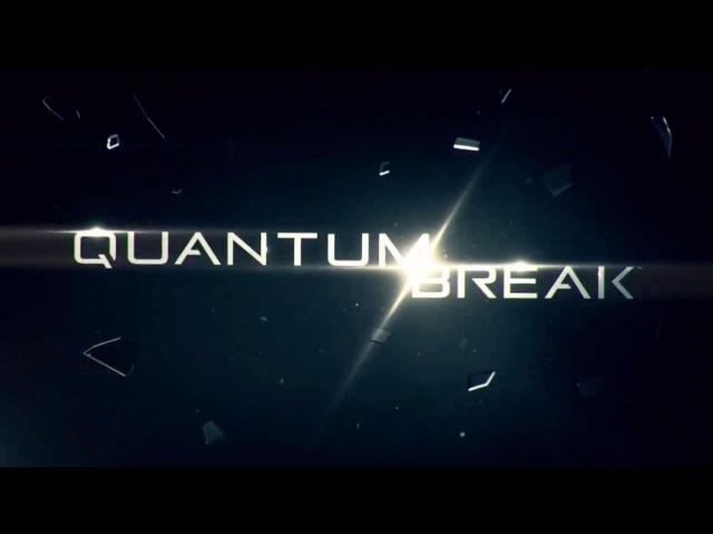 Quantum Break - Квантовый разлом
