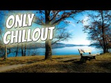 Beautiful Vocal Chillout Compilation 2017  Vol.23