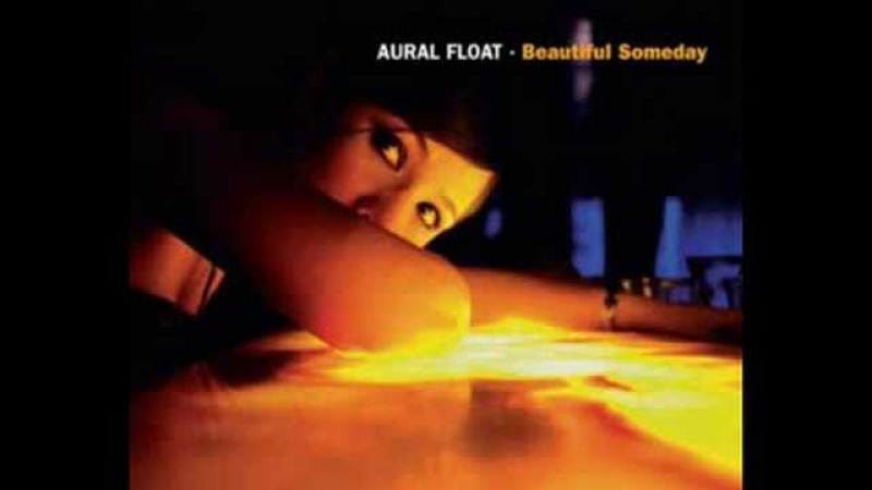 Aural Float Beautiful Someday