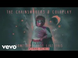 The Chainsmokers &amp Coldplay - Something Just Like This (R3hab Remix Audio)