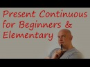 Present Continuous for Beginners and Elementary