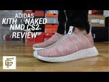 ADIDAS KITH NAKED NMD CITY SOCK 2 REVIEW