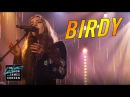 Birdy: Keeping Your Head Up