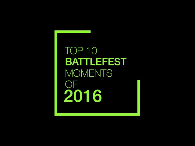 BattleFest 2016 Top 10 moments