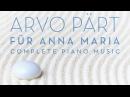 Arvo Pärt Für Anna Maria Complete Piano Music Full Album played by Jeroen van Veen
