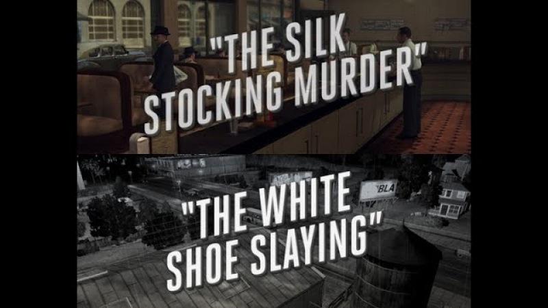 L.A. Noire Прохождение. Отдел убийств - Смерть в шёлковых чулках и Белая туфелька см...