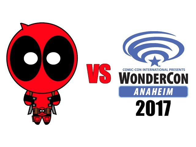 Deadpool vs WonderCon Anaheim 2017