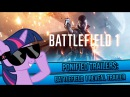 Ponified Trailers: Battlefield 1 Reveal Trailer