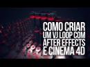 Como criar um VJ Loop com After Effects e CInema 4D