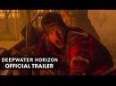 Deepwater Horizon 2016 Official Movie Trailer 'Heroes'