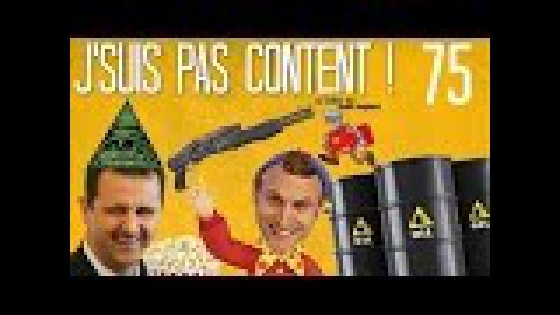 J'SUIS PAS CONTENT ! 75 : Macron atomise Audiard, Trump bombarde Bachar l'Arabie explose la Bourse