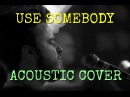 Use somebody - Kings Of Leon (Acoustic cover)