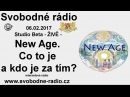 Svobodné rádio 06.02.2017 New Age. Co to je a kdo je za tím? : YT
