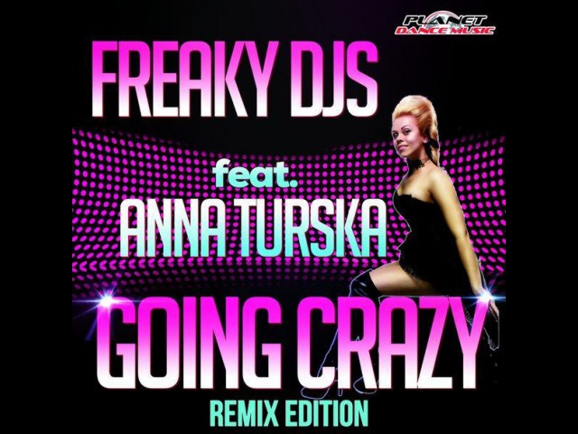Freaky DJs feat. Anna Turska - Going Crazy (Alastor Uchiha Remix)