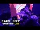 Prabhdeep Sagar A Rap Artist - Murder Song - Live At Hip Hop Homeland- 101 India