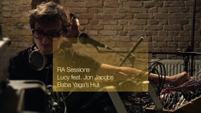 RA Sessions Lucy feat Jon Jacobs Baba Yaga's Hut