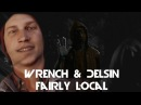 Wrench Delsin Fairly Local