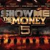Show Me the Money | SMTM
