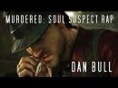 MURDERED SOUL SUSPECT RAP Dan Bull