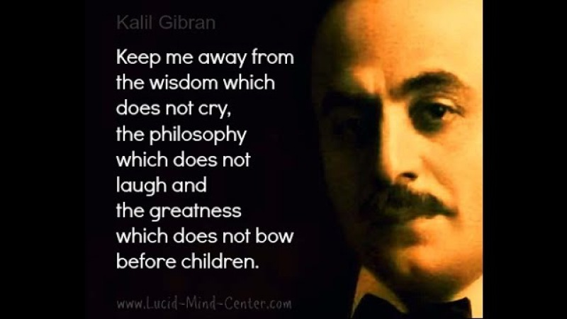 Kahlil Gibran Quotes Teachings Thoughts Sayings Philosophy