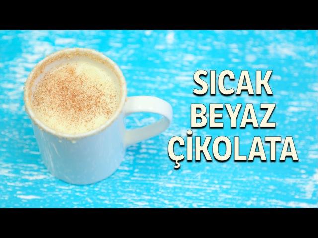 Sıcak Beyaz Çikolata Tarifi
