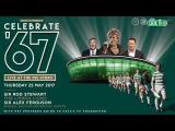 Celtic FC - Celebrate 67 - stars gather to celebrate Celtic's historic victory