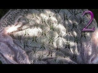 Как связать шаль платок «Замерзшие листья» Часть 2