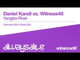 Daniel Kandi vs. Witness45 - Yangtze River Available 20.01.2017