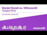 Daniel Kandi vs. Witness45 - Yangtze River Available 20.01.2017