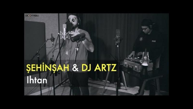 Şehinşah DJ Artz - Ihtan Groovypedia Studio Sessions