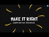 Laurent Wery Feat. Sean Declase Make It Right (Lyric Video)