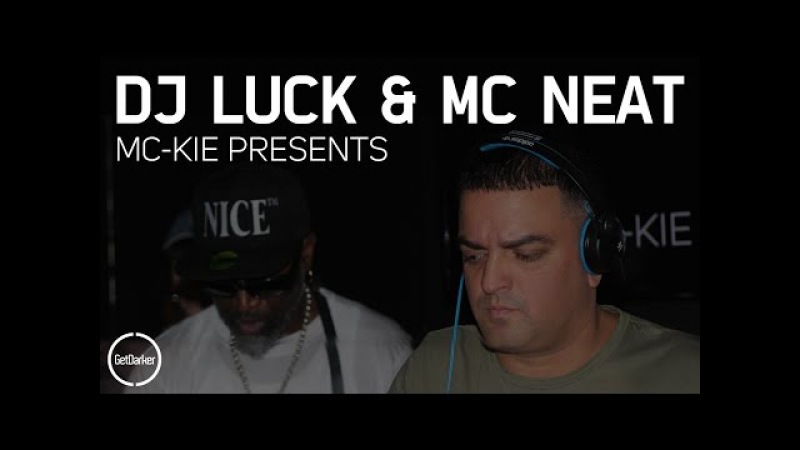 DJ Luck MC's Neat CKP - [GetDarker MC Kie Presents]