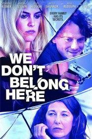 Нам здесь не место / We Don't Belong Here (2017)