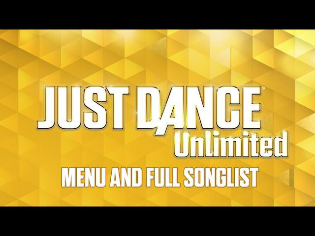 Just Dance Unlimited: Menu and Full Songlist