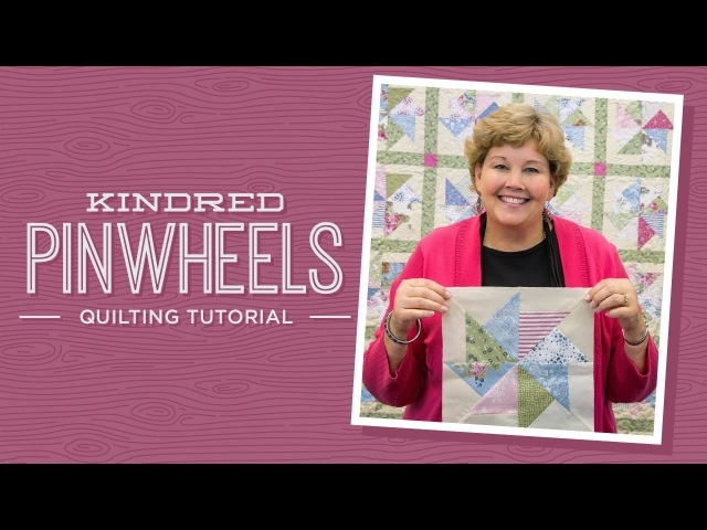 Make a Kindred Pinwheels Quilt with Jenny!